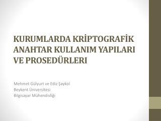 Kurumlarda  Krİptografİk Anahtar  KullanIm YapIları ve  ProsedürlerI