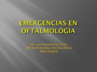 EMERGENCIAS EN OFTALMOLOGIA