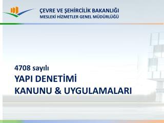 4708 sayılı  YAPI DENETİMİ KANUNU & UYGULAMALARI