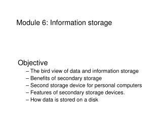 Module 6: Information storage