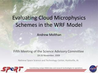 Evaluating Cloud Microphysics Schemes in the WRF Model