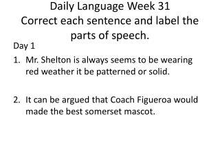 Daily Language Week 31 Correct each sentence and label the parts of speech.