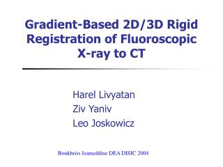 Gradient-Based 2D/3D Rigid Registration of Fluoroscopic X-ray to CT