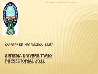 SISTEMA UNIVERSITARIO PRESECTORIAL 2011