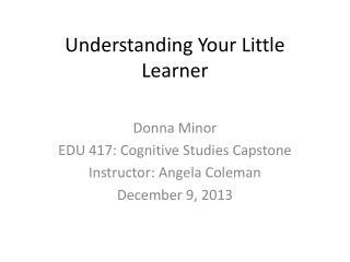 Understanding Your Little Learner