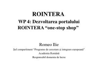 "ROINTERA  WP 4:  Dezvoltarea portalului ROINTERA ""one-stop shop"""
