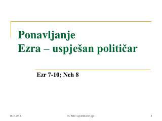 Ponavljanje Ezra – uspješan političar