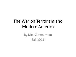 The War on Terrorism and Modern America