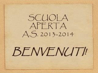 SCUOLA APERTA A.S. 2013-2014