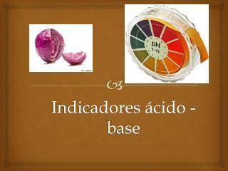 Indicadores ácido - base