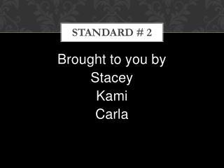 Standard # 2