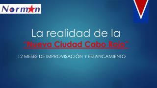 """La  realidad  de la """"Nueva Ciudad  Cabo Rojo """""""