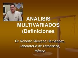 ANALISIS MULTIVARIADOS Definiciones