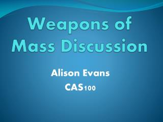 Weapons of Mass Discussion