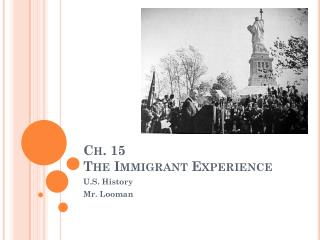 Ch. 15 The Immigrant Experience