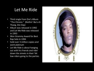 "Third single from  Dre's  Album ""The Chronic.""  ( Nothin ' But a G  Thang ,  Dre  Day)"
