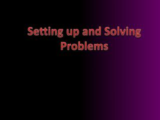 Setting up and Solving Problems