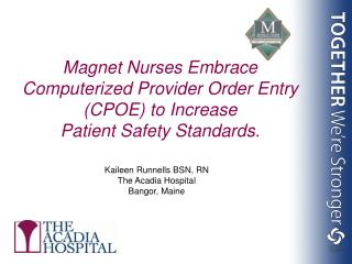 Magnet Nurses Embrace Computerized Provider Order Entry CPOE to Increase  Patient Safety Standards.
