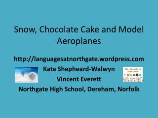 Snow, Chocolate Cake and Model Aeroplanes
