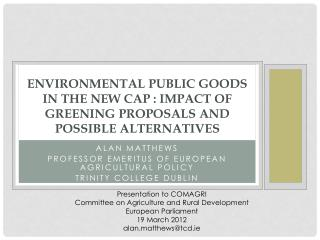 Environmental public goods in the new cap : impact of greening proposals and possible alternatives