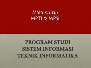 Mata  Kuliah MPTI & MPSI