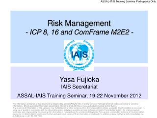 Yasa Fujioka IAIS Secretariat ASSAL-IAIS Training Seminar,  19-22 November  2012