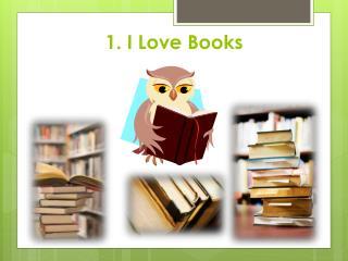 1. I Love Books