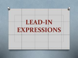 LEAD-IN EXPRESSIONS