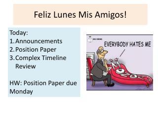Feliz Lunes Mis Amigos!