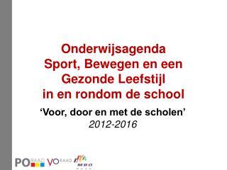Onderwijsagenda  Sport, Bewegen en een Gezonde Leefstijl  in  en rondom de school