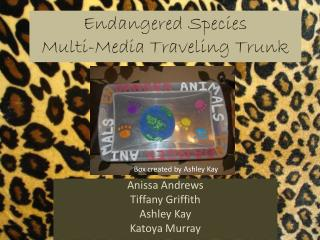 Endangered Species  Multi-Media Traveling Trunk