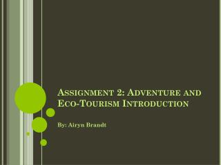 Assignment 2: Adventure and Eco-Tourism Introduction