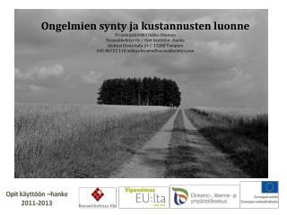 Ongelmien synty ja kustannusten luonne Projektip��llikk� Jukka Ohtonen