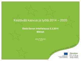 Kestävää kasvua ja työtä 2014 – 2020