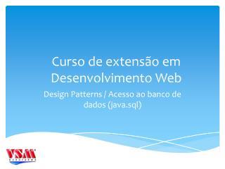 Design  Patterns  / Acesso ao banco de dados ( java.sql )