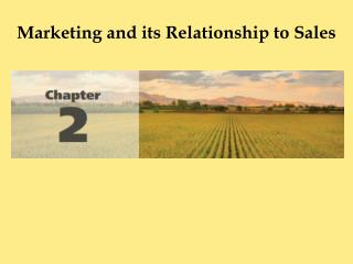 Marketing and its Relationship to Sales