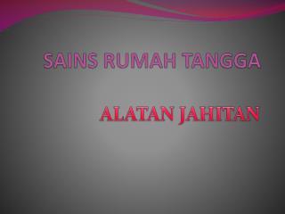 SAINS RUMAH TANGGA