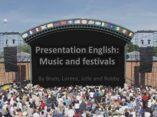 Presentation English: Music  and  festivals
