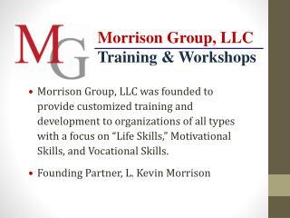 Morrison Group, LLC Training & Workshops