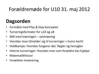 Forældremøde for U10 31. maj 2012