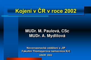 MUDr. M. Paulová, CSc MUDr. A. Mydlilová