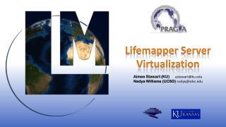 Lifemapper  Server  Virtualization