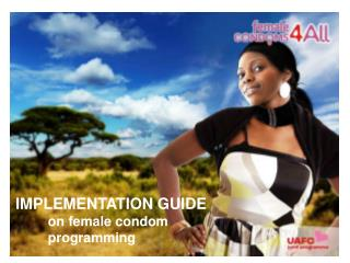 IMPLEMENTATION GUIDE 	on female condom  	programming