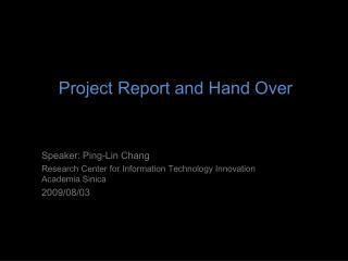 Speaker: Ping-Lin Chang Research Center for Information Technology Innovation Academia Sinica