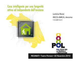 Lorena Rossi IRCCS-INRCA ,  Ancona l.rossi@inrca.it