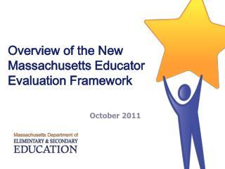 Overview of the New Massachusetts Educator Evaluation Framework