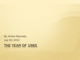 The Year of 1985