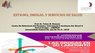 Estigma, drogas,  y servicios  de  salud