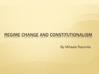 Regime Change and constitutionalism