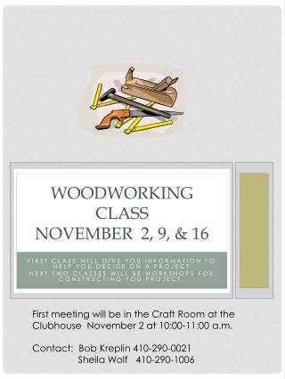 Woodworking class  November  2, 9, & 16